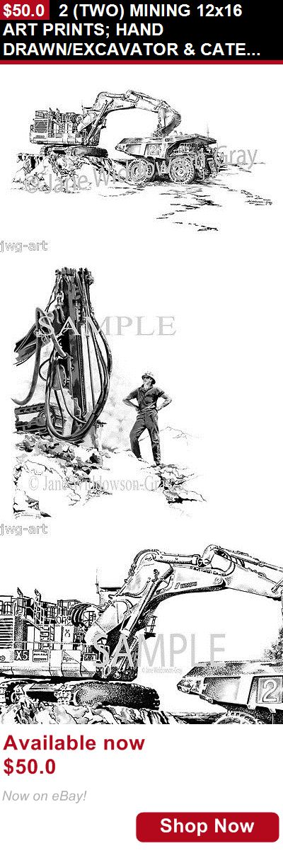Drawings art: 2 (Two) Mining 12X16 Art Prints: Hand Drawn/Excavator And Caterpillar Or Drill Rig BUY IT NOW ONLY: $50.0