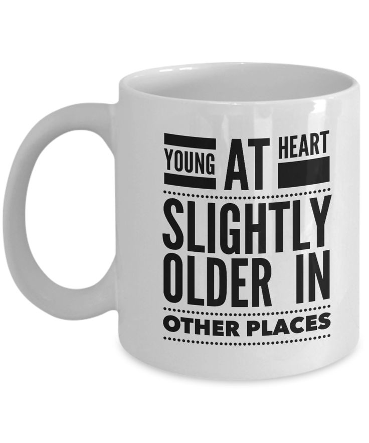 Senior Citizen Mug Young At Heart New Grandparent Gifts Mugs For Women Citizens Gift Seniors Basket Men Ideas Best Funny Birthday Gag Mothers Day 2017 A Fun useful Male Christian Woman