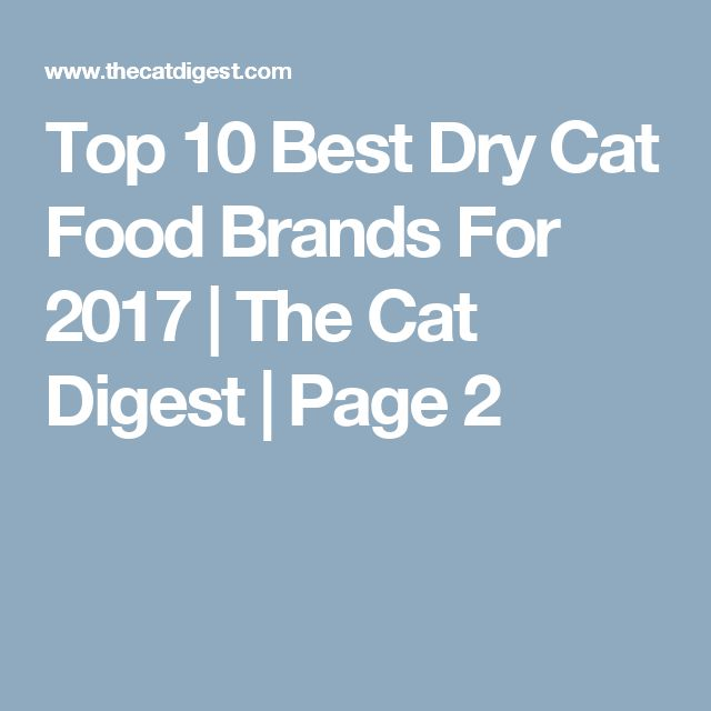Top 10 Best Dry Cat Food Brands For 2017 | The Cat Digest | Page 2