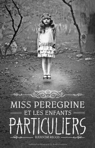 Miss Peregrine et les enfants particuliers.  Roman