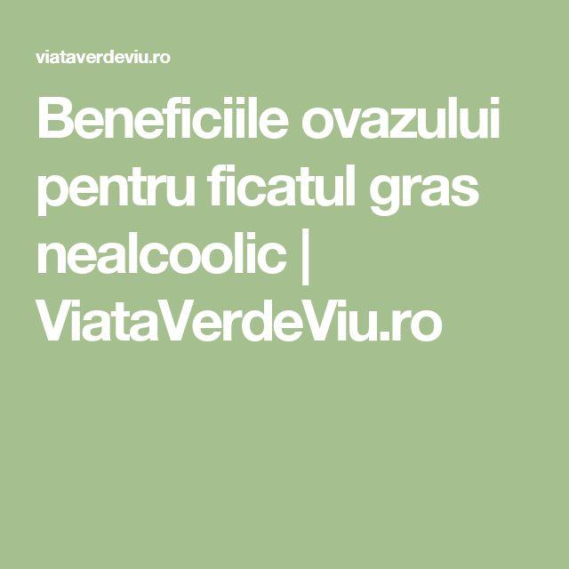 Beneficiile ovazului pentru ficatul gras nealcoolic | ViataVerdeViu.ro