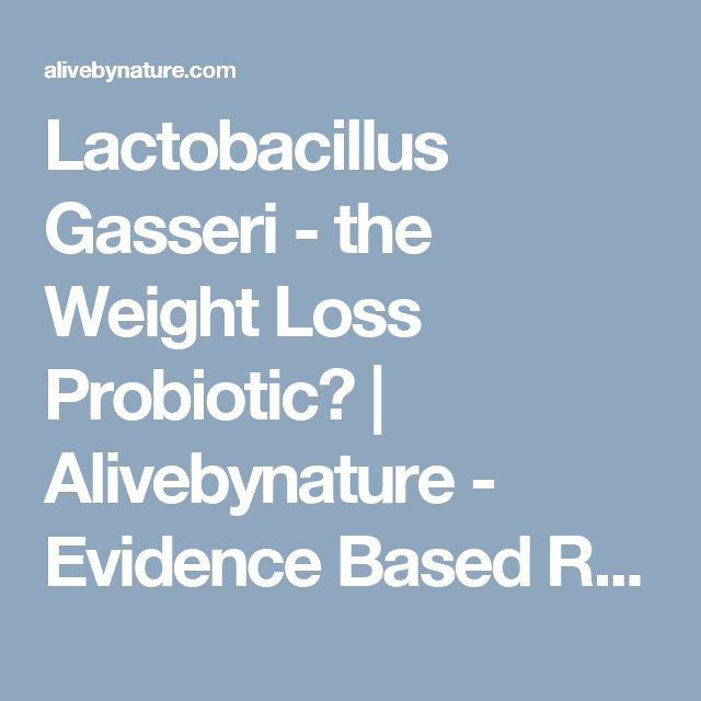 Lactobacillus Gasseri - the Weight Loss Probiotic? | Alivebynature - Evidence Based Reviews