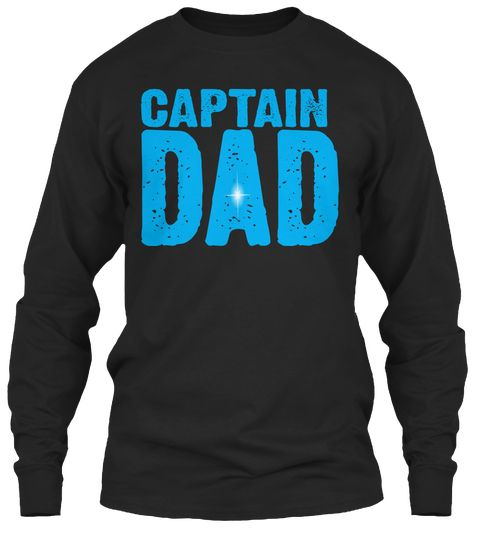 Captain Dad! Black T-Shirt Front