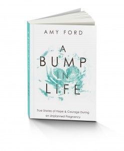 A Bump In Life by amy ford. A must read if you are going through an unplanned pregnancy or have or even if you're not. inspirational!