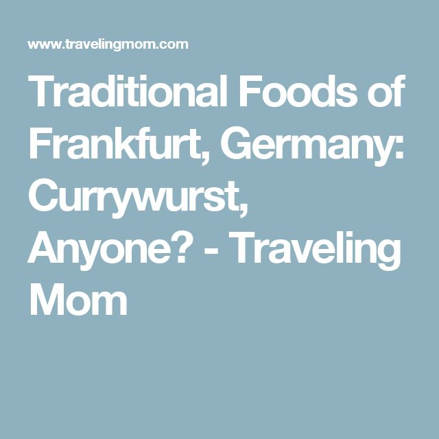 Traditional Foods of Frankfurt, Germany: Currywurst, Anyone? - Traveling Mom