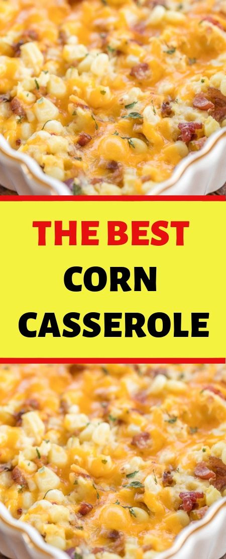 THE BEST CORN CASSEROLE Yield: 8 To 10 INGRED…