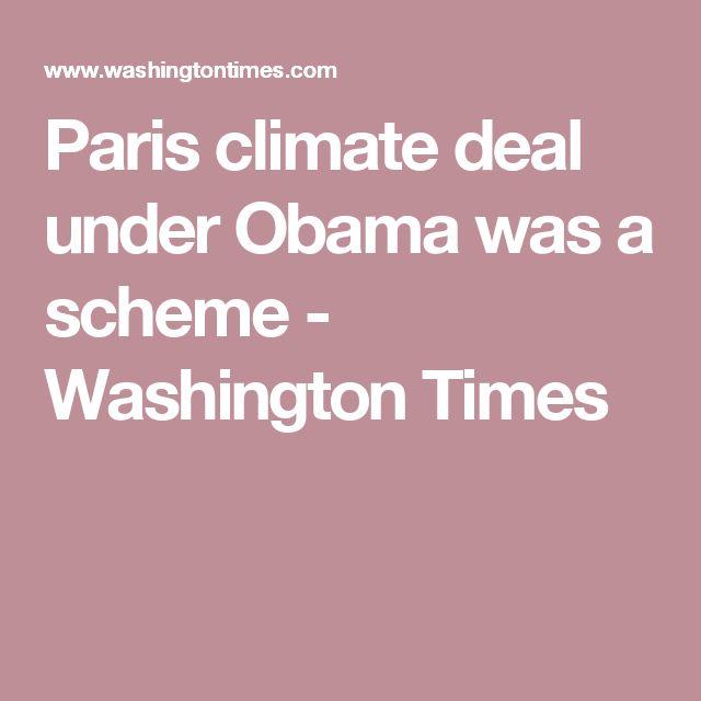 Paris climate deal under Obama was a scheme - Washington Times