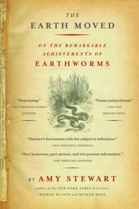 The Earth Moved by Amy Stewart.Worth Reading, Remarkable Achievement, Book Worth, Seeking Amy, Gardens Book, Amy Stewart, Algonquin Book, Gardens Growing, Earth Moving