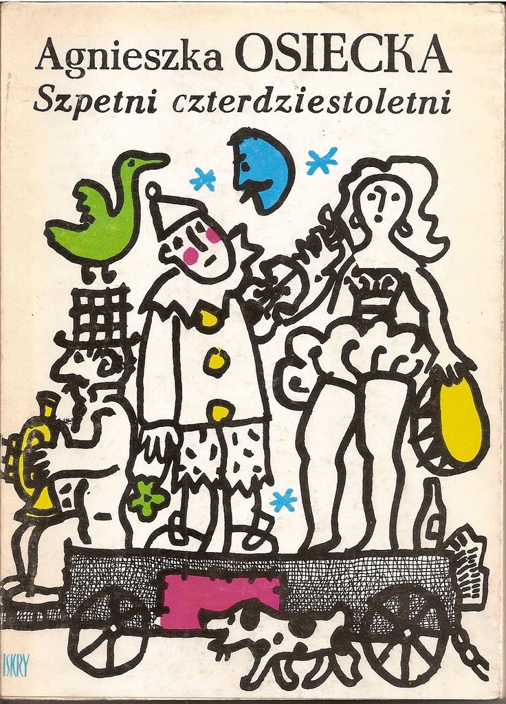 """""""Szpetni czterdziestoletni"""" Agnieszka Osiecka  Cover and illustrated by Jan Młodożeniec (Mlodozeniec) Published by Wydawnictwo Iskry 1985, 1987"""