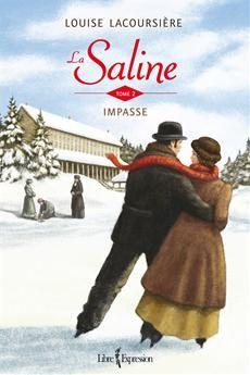 LA SALINE - TOME 2  Impasse  Par l'auteureLouise Lacoursière