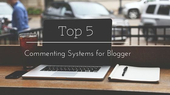 Top 5 Commenting Systems for Blogger #Top5 #CommentingSystems #Blogger #Blogging #thetechpie