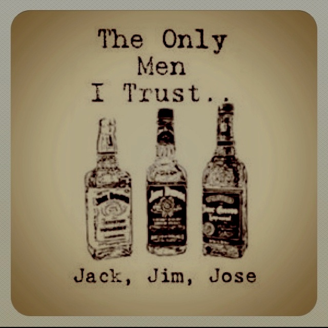 I don't trust Jose much anymore...    But Jack && are pretty good fellas!  ;)