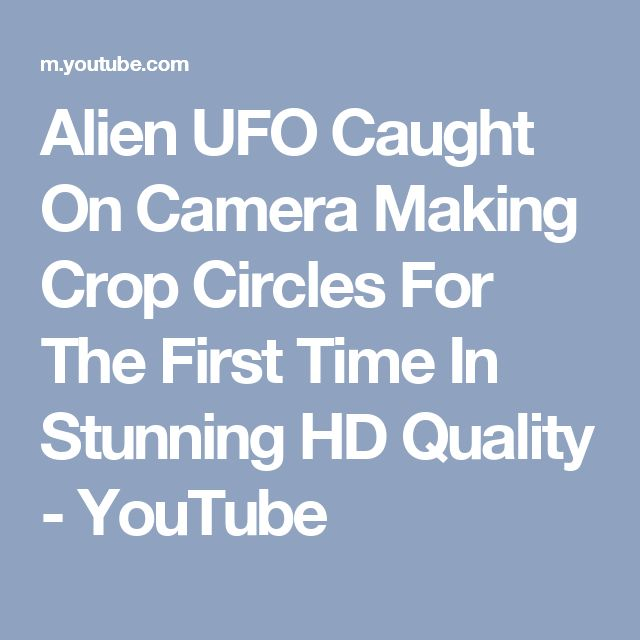Alien UFO Caught On Camera Making Crop Circles For The First Time In Stunning HD Quality - YouTube