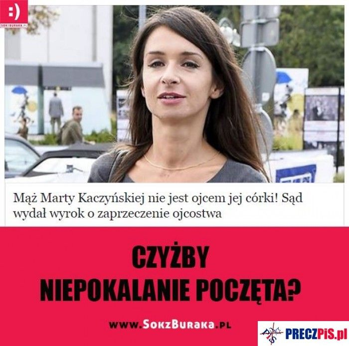Prowadziła życie hulaszcze i rozpustne, wypisz, wymaluj, prawdziwa Polka, katoliczka i patriotka spod znaku PiS :-) wzór do naśladowania :-)