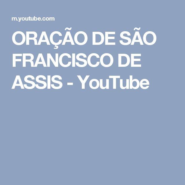 ORAÇÃO DE SÃO FRANCISCO DE ASSIS - YouTube