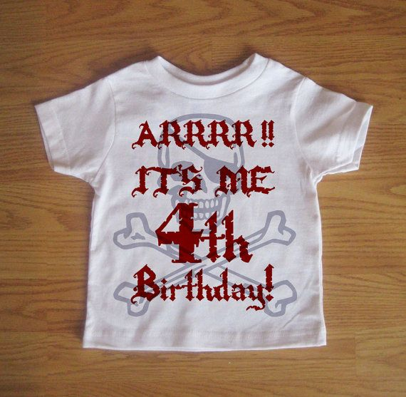 Pirate Birthday Tshirt  Custom Funny Kids Shirt  by PartyWithMe, $16.00Kids Shirts, Happy Birthday, Funny Sayings, Birthday Shirts, Birthday Boys, Pirate Birthday, Kid Birthdays, T Shirts, Funny Kids
