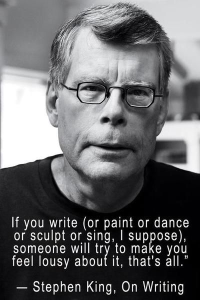 Stephen King on being told, you suck.