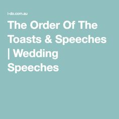 The Order Of The Toasts & Speeches | Wedding Speeches