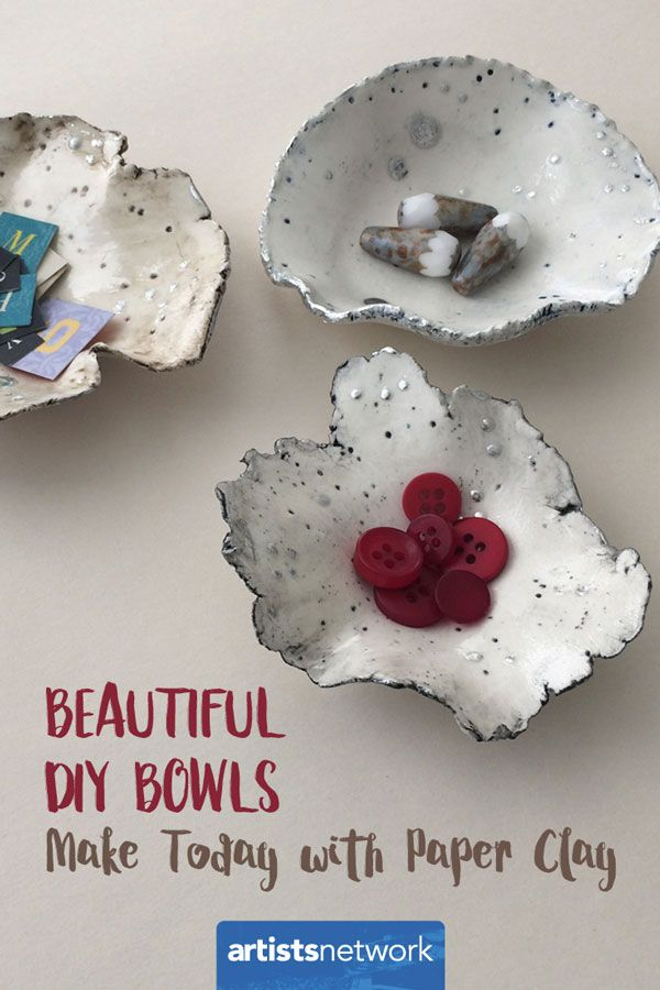 Beautiful DIY Bowls - Make Today with Paper Clay - Artist's Network #PaperClay #handmade