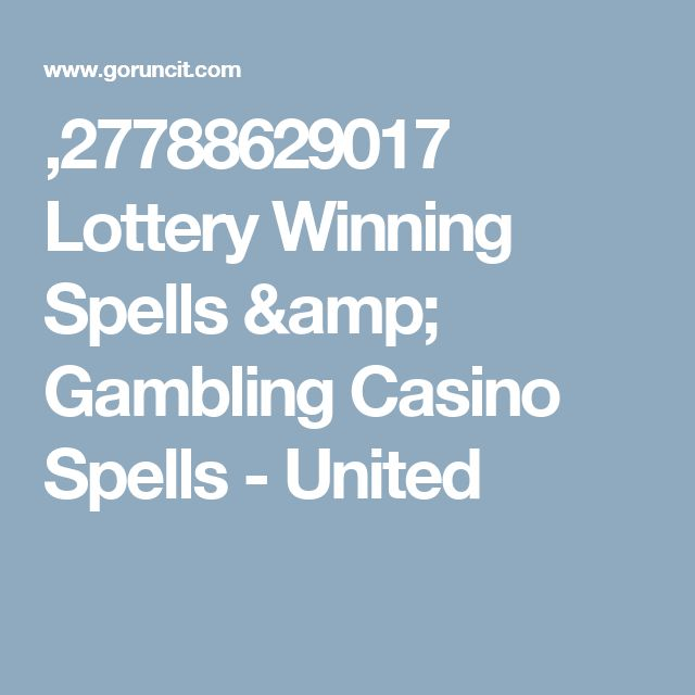 ,27788629017 Lottery Winning Spells & Gambling Casino Spells - United