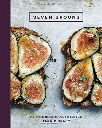 Seven Spoons: My Favorite Recipes for Any and Every Day by Tara O'Brady http://www.amazon.co.uk/dp/1607746379/ref=cm_sw_r_pi_dp_qIXuvb1QQKYZE