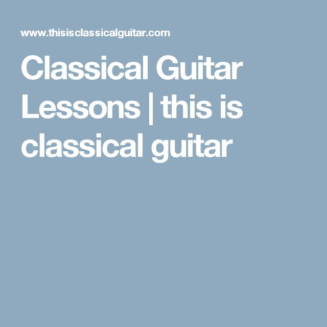 Classical Guitar Lessons | this is classical guitar