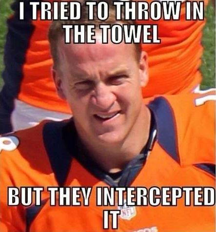 Denver Broncos Manning Jokes | Meme – Peyton Manning tried to throw in the towel but the Seahawks ...: