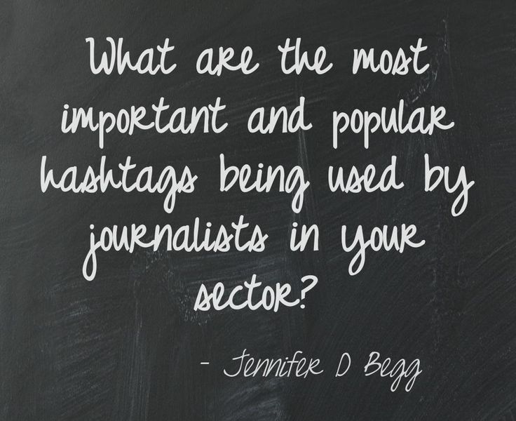 What are the most important and popular hashtags being used by journalists in your sector?