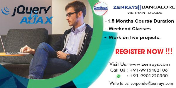 ZenRays offers the best JQuery & Ajax Training in Bangalore. We provide 100% placement assistance. Learn with Hands-On Training. Work on Live Project Write to corporate@zenrays.com Call: +919916482106 | WhatsApp: 9901220350