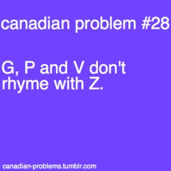 "Canadian Problems // reason why I failed Kinder!!! I called ""Z"" ""Zed"""