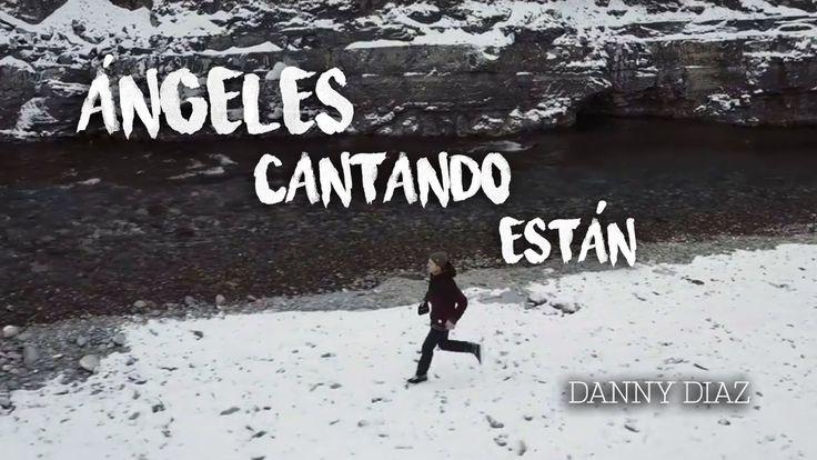 Ángeles Cantando Están - Danny Diaz (LETRA)