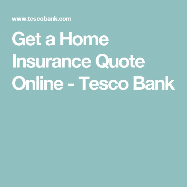 Get a Home Insurance Quote Online - Tesco Bank