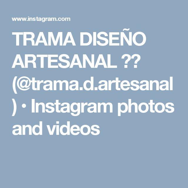TRAMA DISEÑO ARTESANAL 🇦🇷 (@trama.d.artesanal) • Instagram photos and videos
