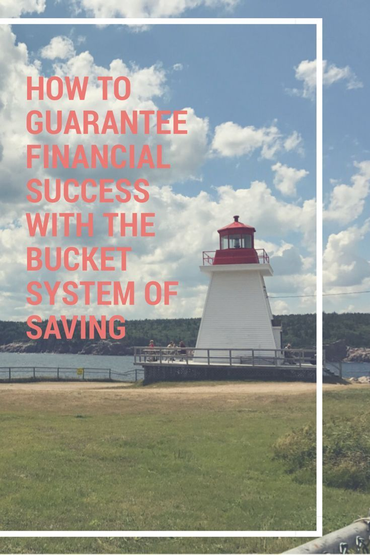 How to use a bucket system to guarantee financial success and savings