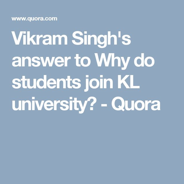 Vikram Singh's answer to Why do students join KL university? - Quora