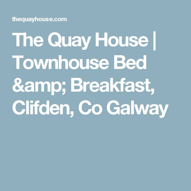 The Quay House | Townhouse Bed & Breakfast, Clifden, Co Galway