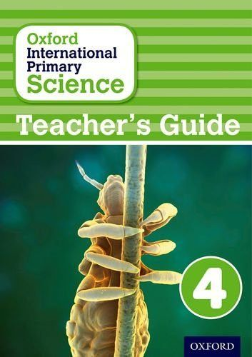 Oxford International Primary Science: Stage 4: Age 8-9: Teacher's Guide 4