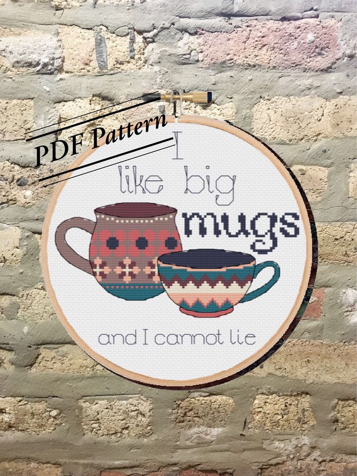 PDF Pattern: I Like Big Mugs Cross Stitch Pattern/Coffee/Modern/Crafty/Cups/Gift For Her/Sassy/Incorrect Song Lyrics/DIY/Subversive/Cute by SassiStitchBoutique on Etsy https://www.etsy.com/listing/568387584/pdf-pattern-i-like-big-mugs-cross-stitch