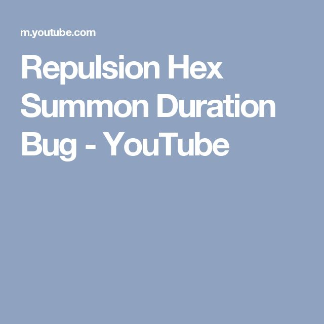 Repulsion Hex Summon Duration Bug - YouTube