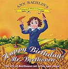 Happy birthday, Mr. Beethoven : the life of Beethoven set to his own music, audiobook in TAL