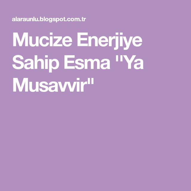 """Mucize Enerjiye Sahip Esma ''Ya Musavvir"""""""