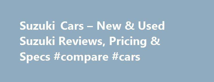 Suzuki Cars – New & Used Suzuki Reviews, Pricing & Specs #compare #cars http://car.nef2.com/suzuki-cars-new-used-suzuki-reviews-pricing-specs-compare-cars/  #suzuki cars # Suzuki Cars Suzuki was established in 1909 by Michio Suzuki as Suzuki[...]