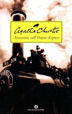 Assassinio sull'Orient Express - Agatha Christie -dove la molto arrivabile Agata si inventa il delitto perfetto, tutti colpevoli e nessuno, genio o paracula.