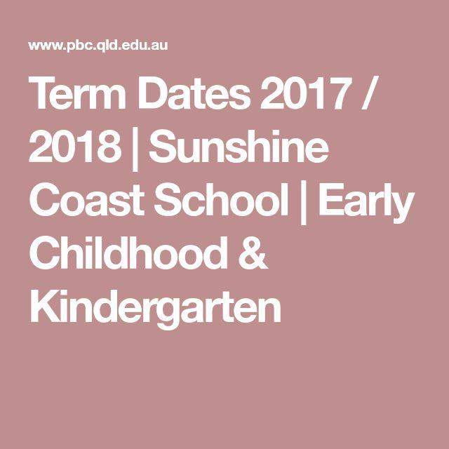 Term Dates 2017 / 2018   Sunshine Coast School   Early Childhood & Kindergarten