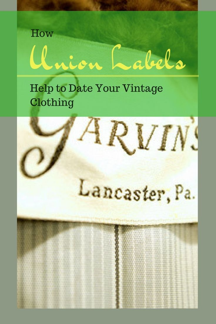Dating clothing by union label