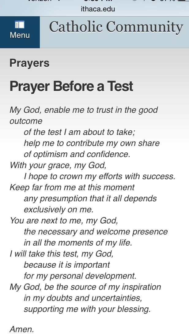 Prayer before a Test.  My daughter found this prayer comforting. God bless all students as they prepare for exams.