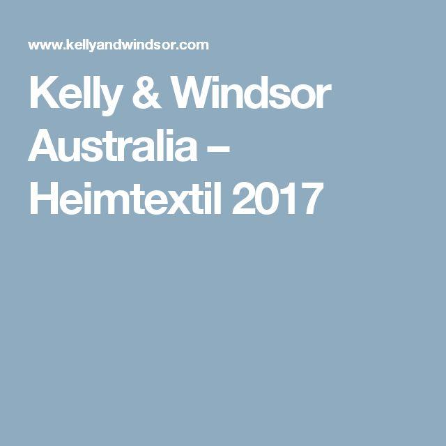 Kelly & Windsor Australia – Heimtextil 2017
