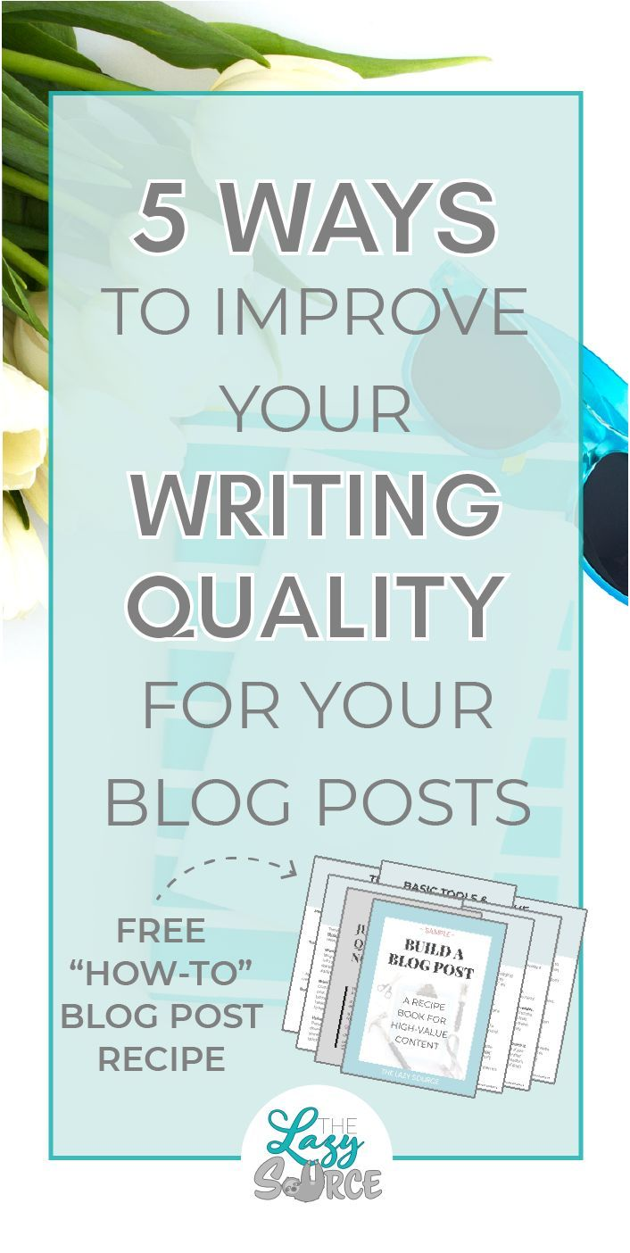"""Bloggers love to write, but that doesn't mean they're good at it! Learn five easy ways that you can drastically improve your blog post quality today by ramping up your writing. Plus, get a """"how to"""" post recipe for creating AMAZING """"how to"""" posts for your readers!"""