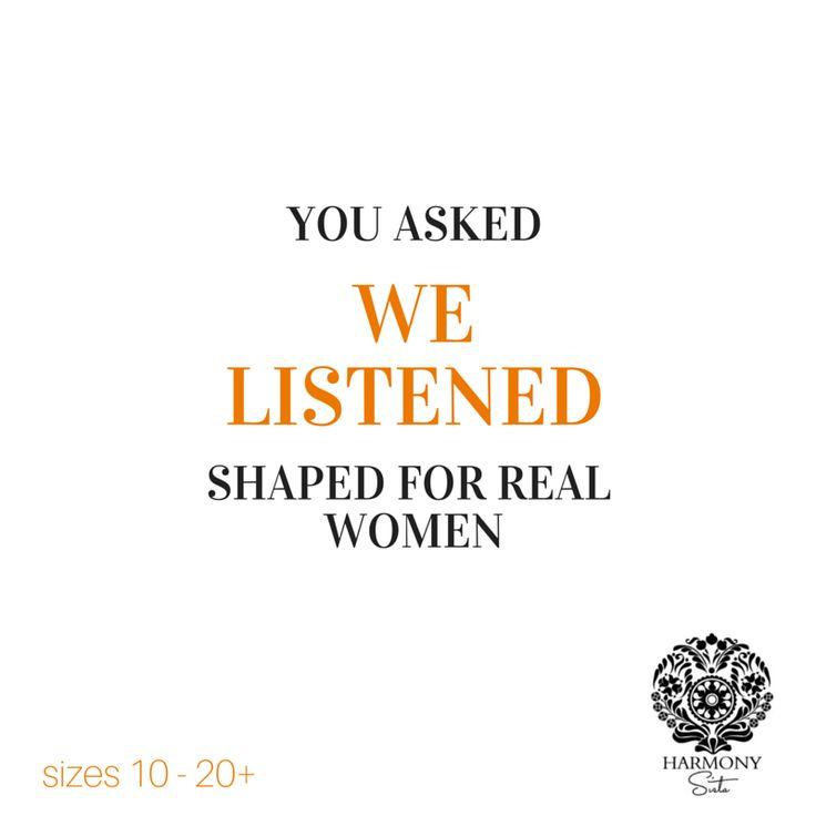 We Listen ....... Fashion that fits real women SiZES 10-20+ www.harmonysista.com.au
