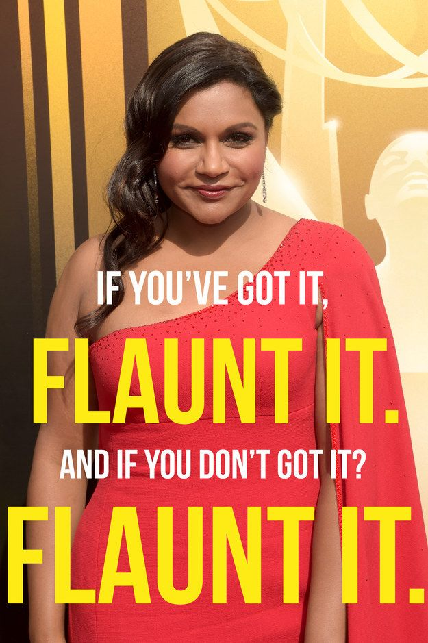 10. Flaunt it. | 13 Wise Life Lessons From Mindy Kaling's New Book
